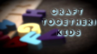 Craft Together Kids!